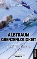 Burkhard Voß: Albtraum Grenzenlosigkeit