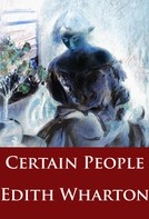 Edith Wharton: Certain People