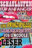 Bianca Stücker: Schaulaufen für Anfänger