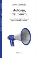 Markus Stromiedel: Autoren, traut euch!