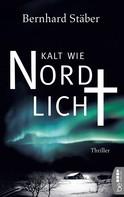 Bernhard Stäber: Kalt wie Nordlicht ★★★★