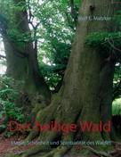 Wolf E. Matzker: Der heilige Wald ★★★