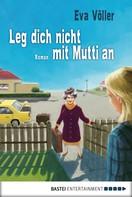 Eva Völler: Leg dich nicht mit Mutti an ★★★★