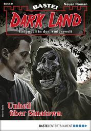 Dark Land 31 - Horror-Serie - Unheil über Sinatown