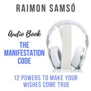 The Manifestation Code - 12 Powers to Make Your Wishes Come True