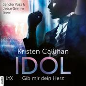 Idol - Gib mir dein Herz - VIP-Reihe, Teil 2 (Ungekürzt)