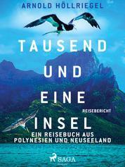 Tausend und eine Insel. Ein Reisebuch aus Polynesien und Neuseeland