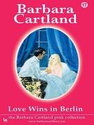 Barbara Cartland: Love Wins In Berlin