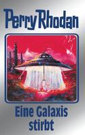 H. G. Ewers: Perry Rhodan 84: Eine Galaxis stirbt (Silberband) ★★★★