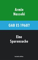 Armin Nassehi: Gab es 1968?
