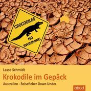Krokodile im Gepäck - Australien - Reisefieber Down Under