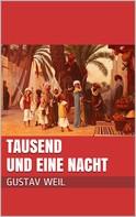 Gustav Weil: Tausend und eine Nacht
