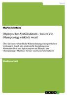 Martin Mertens: Olympisches Verfallsdatum - was ist ein Olympiasieg wirklich wert?