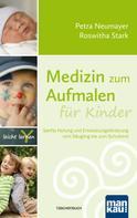 Petra Neumayer: Medizin zum Aufmalen für Kinder