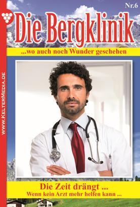 Die Bergklinik 6 – Arztroman