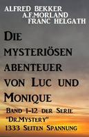 Alfred Bekker: Die mysteriösen Abenteuer von Luc und Monique