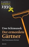 Uwe Schimunek: Der ermordete Gärtner ★★★★