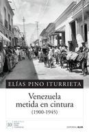 Elías Pino Iturrieta: Venezuela metida en cintura