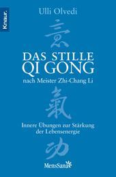 Das stille Qi Gong nach Meister Zhi-Chang Li - Innere Übungen zur Stärkung der Lebensenergie