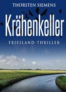 Thorsten Siemens: Krähenkeller. Friesland-Thriller ★★★
