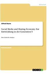 Social Media und Sharing Economy. Zur Entwicklung in der Generation Y - Eine kritische Analyse