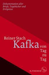 Kafka von Tag zu Tag - Dokumentation aller Briefe, Tagebücher und Ereignisse