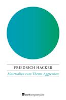Friedrich Hacker: Materialien zum Thema Aggression