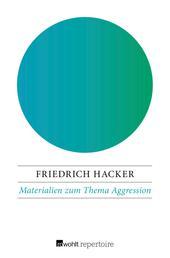 Materialien zum Thema Aggression - Gespräche mit Adelbert Reif und Bettina Schattat