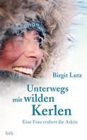 Birgit Lutz: Unterwegs mit wilden Kerlen ★★★★★