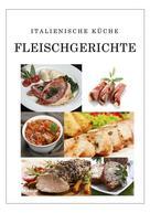 L. Paolo Berger: Italienische Küche Fleischgerichte