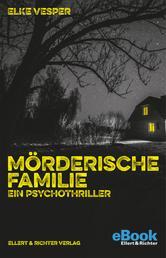 Mörderische Familie - Ein Psychothriller