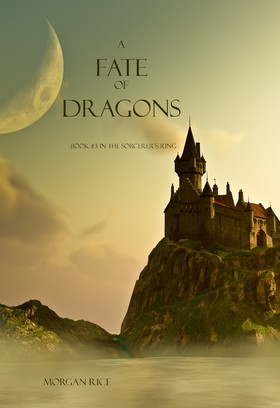 A Fate of Dragons (Book #3 of the Sorcerer's Ring)
