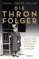 Frank Lorenz Müller: Die Thronfolger ★★★★