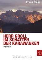 Erwin Riess: Herr Groll im Schatten der Karawanken ★★★★