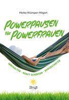 Heike Klümper-Hilgart: Powerpausen für Powerfrauen