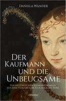 Daniela Wander: Der Kaufmann und die Unbeugsame ★★★★★