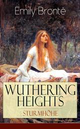 Wuthering Heights - Sturmhöhe - Deutsche Ausgabe - Eine der bekanntesten Liebesgeschichten der Weltliteratur