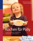 Anja Fleischhauer: Kochen für Polly