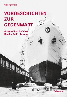 Vorgeschichten zur Gegenwart - Ausgewählte Aufsätze Band 4, Teil 1: Europa