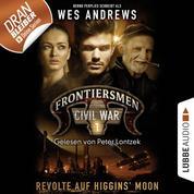 Frontiersmen, Folge 1: Revolte auf Higgins' Moon (Ungekürzt)