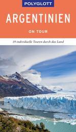 POLYGLOTT on tour Reiseführer Argentinien - 19 individuelle Touren durch das Land