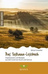 Das Toskana-Lesebuch - Impressionen und Rezepte aus dem Land von Kunst und Genuss