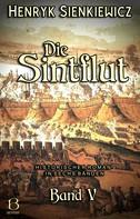 Henryk Sienkiewicz: Die Sintflut. Band V