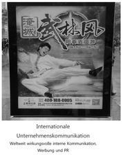 Internationale Unternehmenskommunikation - Weltweit wirkungsvolle interne Kommunikation, Werbung und PR