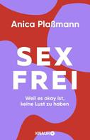 Anica Plaßmann: Sexfrei