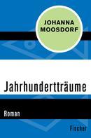 Johanna Moosdorf: Jahrhundertträume