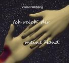 Vivien Wehling: Ich reich´ dir meine Hand
