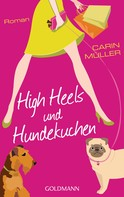 Carin Müller: High Heels und Hundekuchen ★★★★★