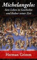 Herman Grimm: Michelangelo: Sein Leben in Geschichte und Kultur seiner Zeit ★★