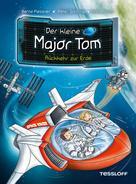 Dr. Bernd Flessner: Der kleine Major Tom, Band 2: Rückkehr zur Erde